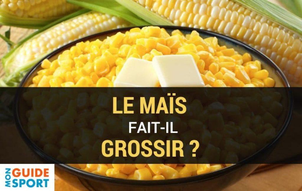 Le Maïs Fait-il Grossir ? - Mon Guide Sport