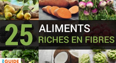 25 Aliments Riches en Fibres & Pourquoi Vous Devez en Manger ?