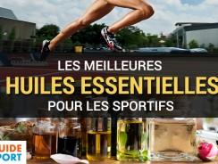 Les Meilleures Huiles Essentielles pour les Sportifs