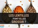 Les Lentilles Font-elles Grossir ? Tout savoir sur les lentilles !