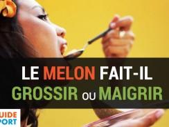 Le Melon Fait-il Grossir ou Maigrir ?